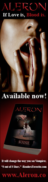If love is, blood is. Aleron by Kane. It will change the way you see vampires. Visit: www.aleron.co