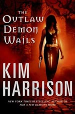 The Outlaw Demon Wails by Kim Harrison Cover Picture
